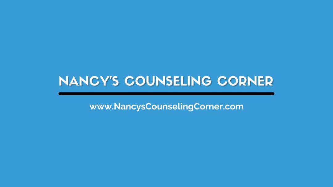 Nancy's Counseling Corner